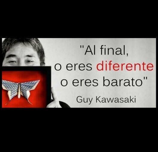 Al final, o eres DIFERENTE o eres barato. @GuyKawasaki http://t.co/pguqwaJUlg