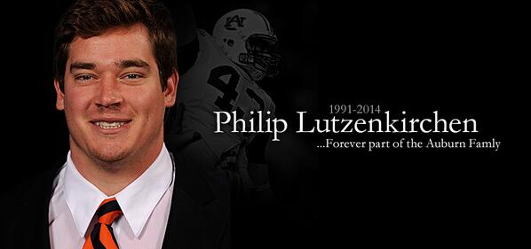 The Auburn Family mourns the loss of our friend Philip Lutzenkirchen (1991-2014). He'll forever live in our hearts. http://t.co/VXXW2ePzSA