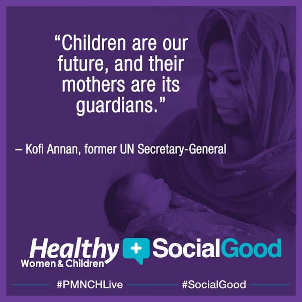 """Children are our future, & their mothers are its guardians."" http://t.co/Er0EeWwBeO #PMNCHLive #Socialgood http://t.co/cWIWp97ULf"