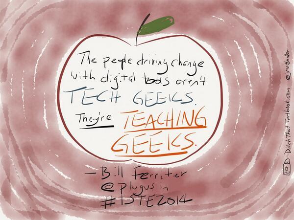 "Oh-yeah! ""@rettlerlisa: ""@jmattmiller: People driving change-TEACHING GEEKS. @plugusin  #ISTE2014 http://t.co/DZUBJZNcov""@pughamy"""