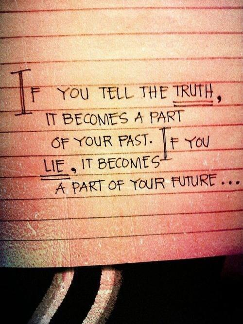 Twitter / JoyAndLife: If you tell the truth, it becomes ...