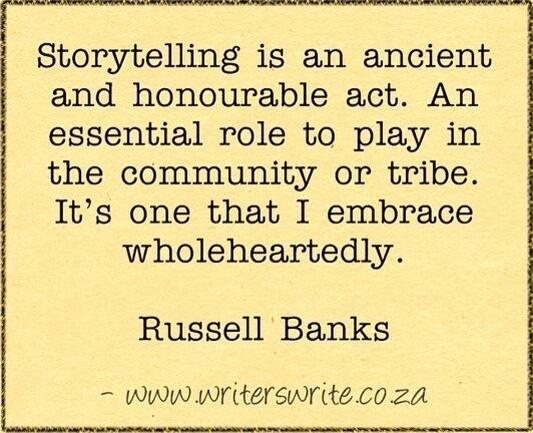Storytelling is an ancient and honorable act. #writing http://t.co/iNHSDHf3Fa