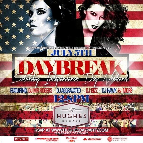 july 5th #DayBreak3 at #HughesHanger! RSVP http://t.co/6gC0MFI1fO | 7135750608 for table service http://t.co/iQcK6GssjB