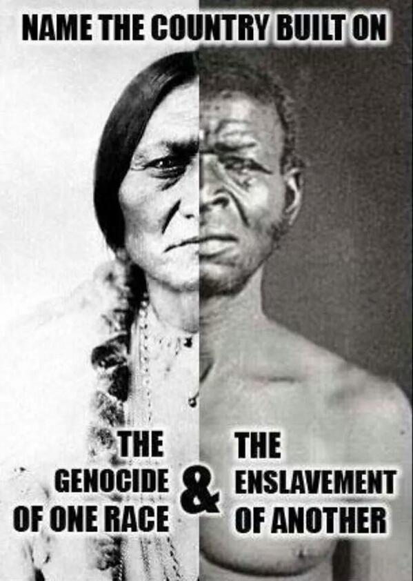 Name the country built on the genocide of one race and the enslavement of another