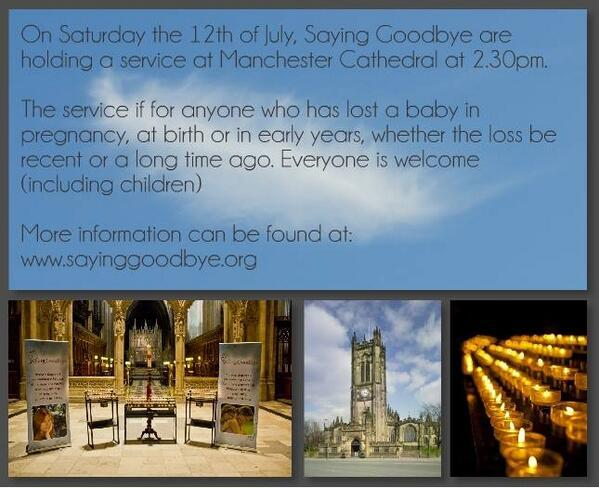 RT @SayingGoodbyeUK: @NolanColeen Tomorrow the SG service is at Manchester Cathedral-Anyone who has lost a baby is welcome. Plse RT http://…