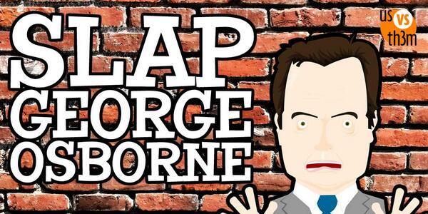 Slap George Osborne - It will make you feel a lot better BrsTG49CIAAuqDD