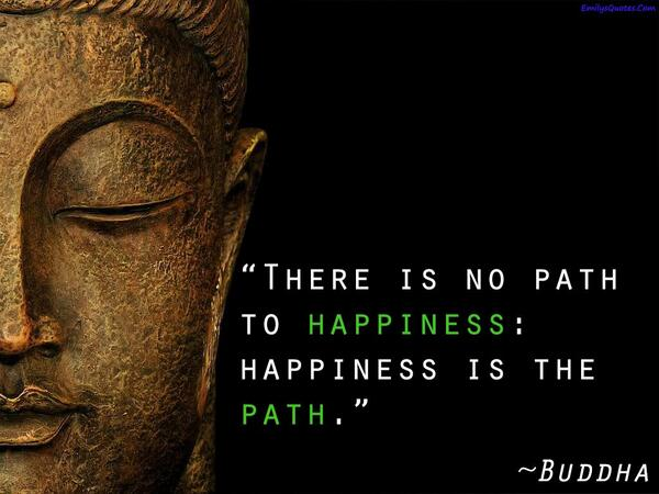 Rgf3 Esq On Twitter There Is No Path To Happiness Happiness