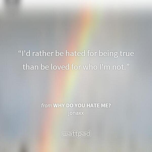 Quite On Twitter Read Why Do You Hate Me On Wattpad Quote