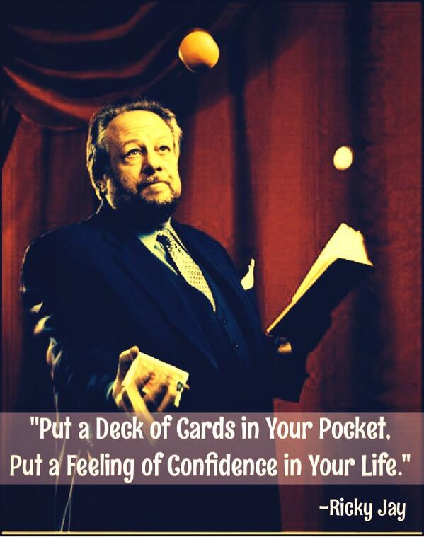 """""""Put a Deck of Cards in Your Pocket, Put a Feeling of Confidence in Your Life.""""  -Ricky Jay #Magic http://t.co/4wlMW3a3sV"""