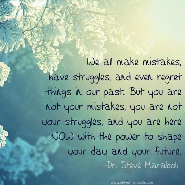 Steve maraboli on twitter quot we all make mistakes have struggles and