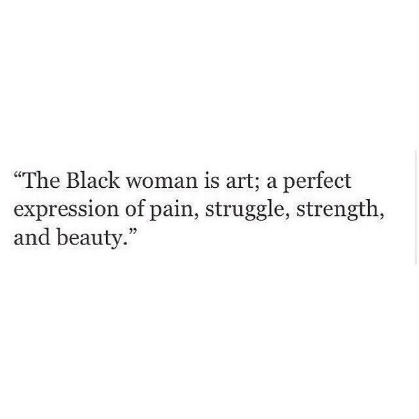 """Dr. X On Twitter: """"The Black Woman Is Art; A Perfect"""