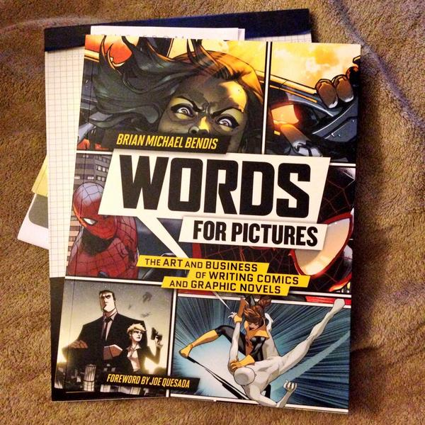 Reading @BRIANMBENDIS's new book Words for Pictures. Preview of my review: WOW. #preordernow http://t.co/oEur6FexK6