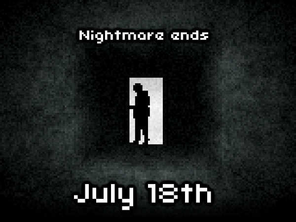 Nightmare ends - July 18th