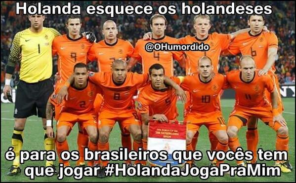 Holanda esquece os holandeses é para os brasileiros que vocês tem que jogar #HolandaJogaPraMim http://t.co/m83pSx4AC4