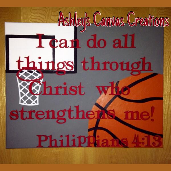 Ashleys Creations On Twitter I Can Do All Things Through Christ Who Strengthens Me Philippians 413 Ashleyscanvascreations Basketball