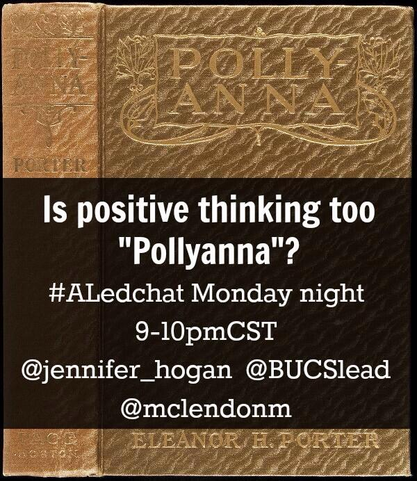 "Thumbnail for #ALedchat 7/14/14 Is Positive Thinking too ""Pollyanna""?"
