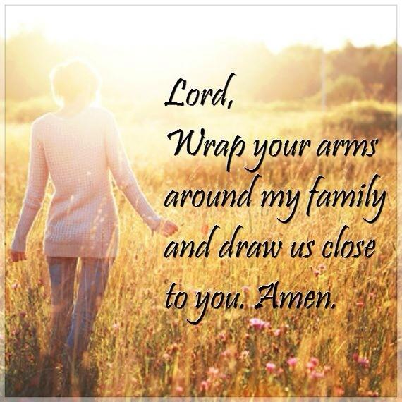 Prayer Quotes On Twitter Lord Wrap Your Arms Around My Family And