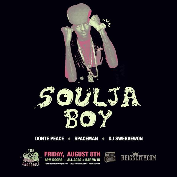 @SoulGorilla @ReignCity Presents @souljaboy Friday 8/8 @thecrocodile w/ @DontePeace @DJSWERVEWON @SPAC3MAN #AllAges http://t.co/LgVGtfk35Y