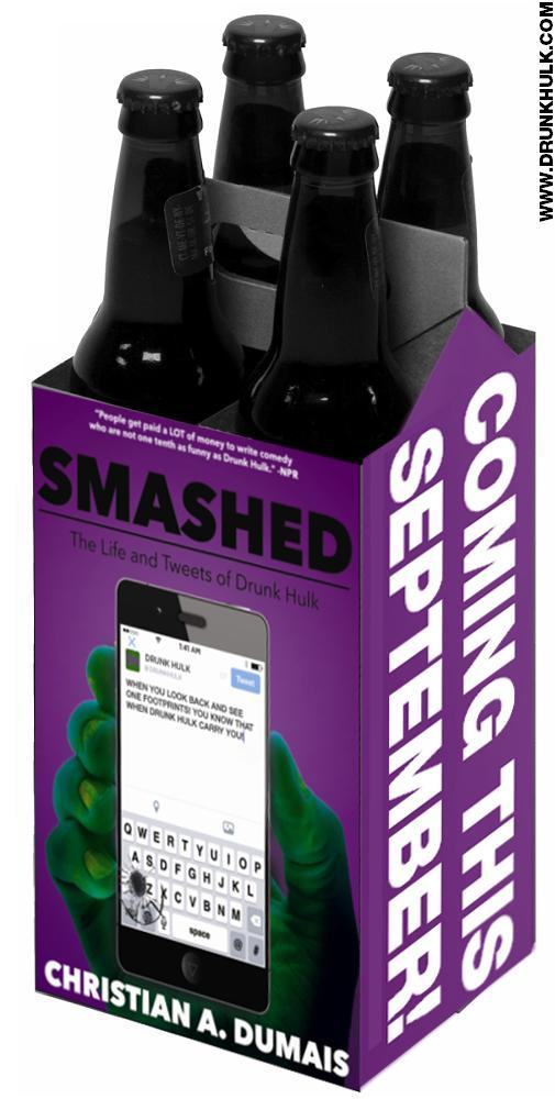 50000 beers. 5000 tweets. 5 years in the making. SMASHED: The Life and Tweets of @DRUNKHULK is coming. #DHSmashed http://t.co/ys3u4JAfCJ