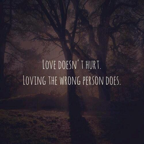 The Quote Today On Twitter Love Doesn Hurt Loving The Wrong