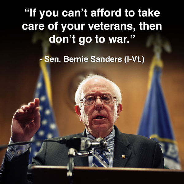 Image result for bernie sanders if you can't afford to take care of your veterans then don't go to war
