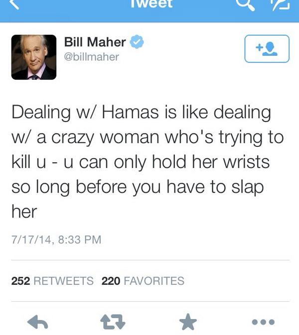 Longtime racist @billmaher manages to support domestic violence & the Gaza slaughter in the same tweet http://t.co/Ffv2M2BULo