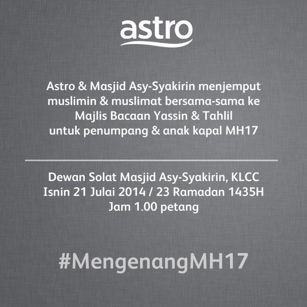 Astro menjemput muslimin & muslimat bersama-sama ke Majlis Bacaan Yassin & Tahlil untuk penumpang & anak kapal #MH17 http://t.co/3TapJgTzEn