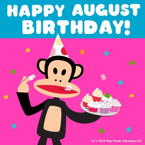"Paul Frank on Twitter: ""Happy August Birthday to all of ..."