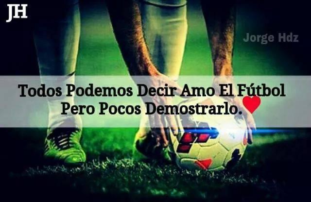 Tu Pasion El Futbol Y Para Ti Que Es El Futbol
