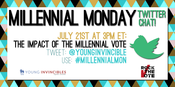 TODAY AT 3PM ET - #MillennialMon chat on #millennial #voting with @RockTheVote! Send us your questions! http://t.co/ONhSLPeW8S