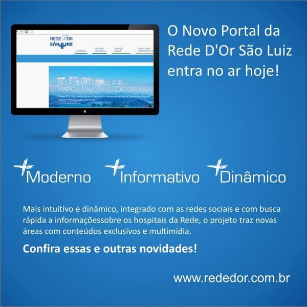 É hoje! O novo portal da Rede D'Or São Luiz está ar!  Acesse e confira: http://t.co/uHrZbEd6Z5  #rededor http://t.co/0G2mryuVdi