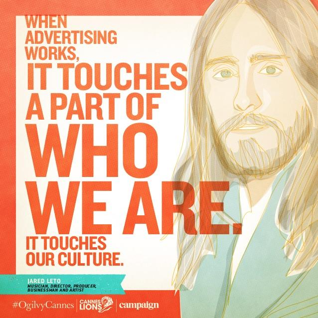 The key to making people care: culture. #OgilvyCannes #CannesLions @JaredLeto http://t.co/HZz1SrhJoQ