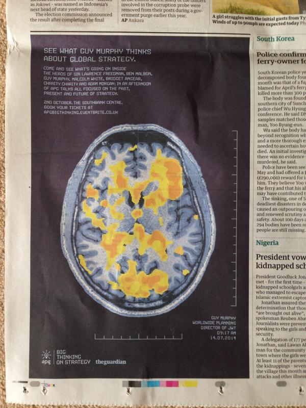 Our @APGLondon ad for the #BigThinkingonStrategy event..Featuring our very own Guy Murphy's brain scan! @Guardian http://t.co/e1uunTSBue