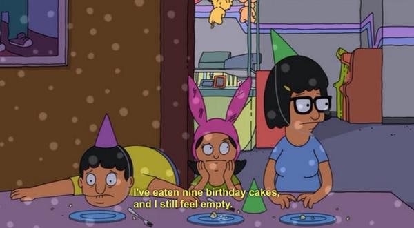 Bobs Burgers Quotes Extraordinary Bob's Burgers Quotes On Twitter I've Eaten Nine Birthday Cakes And