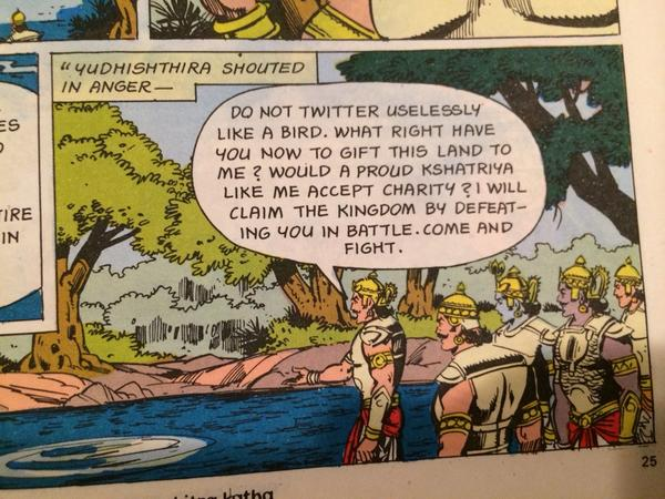 "Sound advice from Yudhishthira: ""Do not Twitter uselessly"": http://t.co/7X7kKospoo"