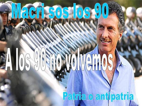 MACRI SOS LOS 90 - A LOS 90 NO VOLVEMOS  cc @Luis_Delia @maruNKCFK http://t.co/kpM9LkyQBC