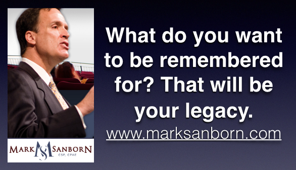 Twitter / Mark_Sanborn: What do you want to be remembered ...