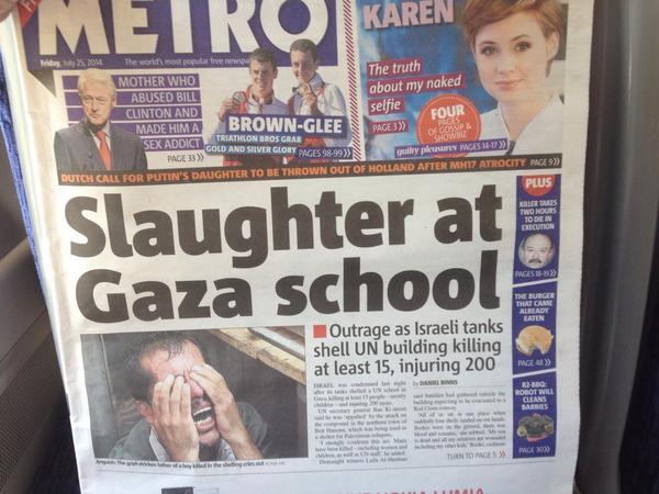 """الصفحة الاولى من جريدة مترو التي يقرأها كل شخص في الصباح في المواصلات العامة في لندن. العنوان: """"مذبحة في مدرسة بغزة"""". http://t.co/Zw6UWCYlaX"""