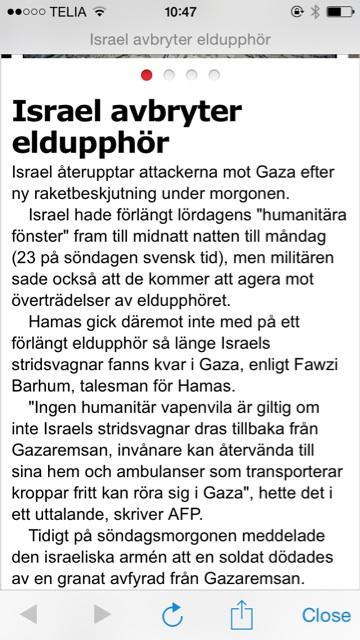 Inte: Hamas bryter vapenvila. Inte: Efter timmar av raketer svarar Israel utan: Israel bryter vapenvilan. http://t.co/WTxJGTWS7Z