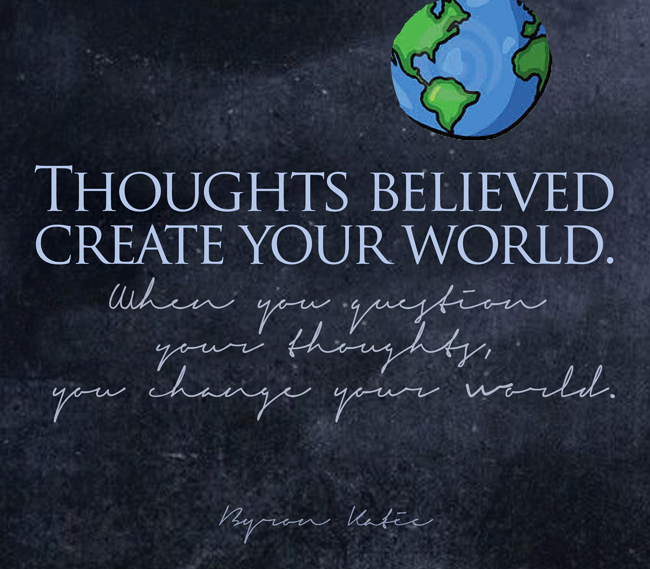 """Byron Katie On Twitter: """"Thoughts Believed Create Your"""