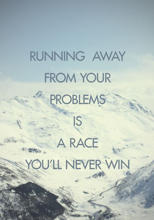 """Running away from your problems is a race you'll never win"" #ashermonroe #quoteoftheday #inspiration http://t.co/tMboGXN9mf"