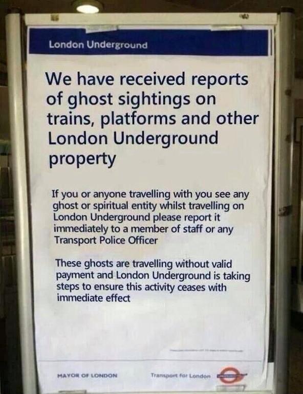 英国っぽい  RT @RutileQuartz ロンドン地下鉄「お客様より、車内やホームなどで幽霊を見かけたとの報告をいただいております。有効な乗車券を持っていない可能性がありますので、見かけた場合はすぐに乗員までご連絡ください」https://t.co/CeJLhSbsDs