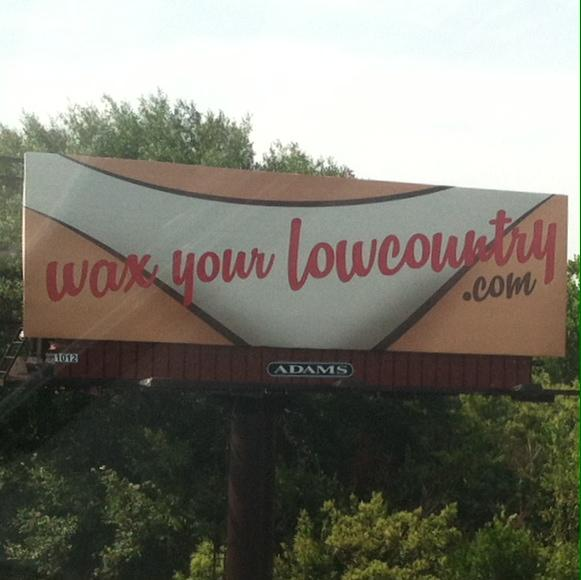 'Wax your Lowcountry' billboard in #Charleston raising some eyebrows: http://t.co/MSHTuAwU2s http://t.co/0RdERTTV4d