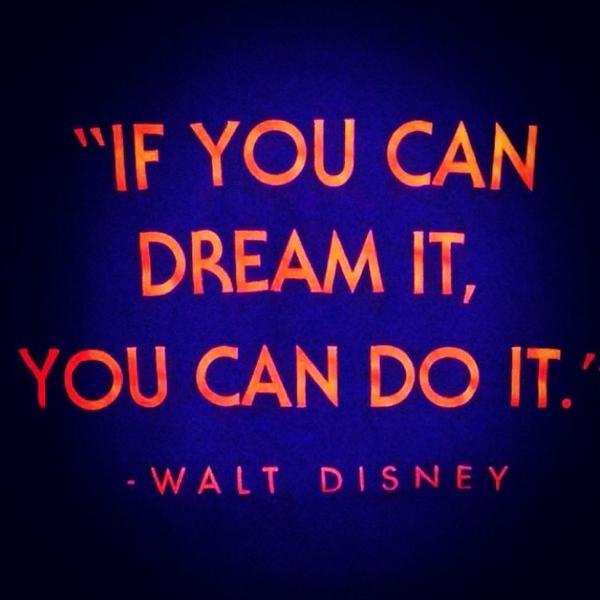 Warren Whitlock On Twitter If You Can Dream It You Can Do It Walt