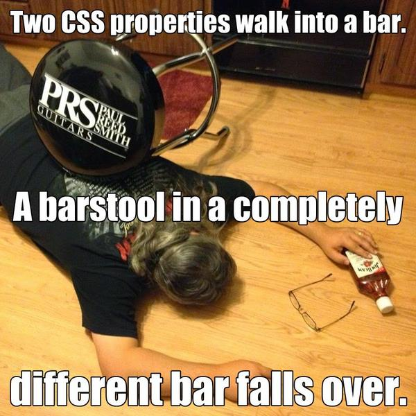2 CSS properties walk into a bar... http://t.co/D3TAdBMytJ