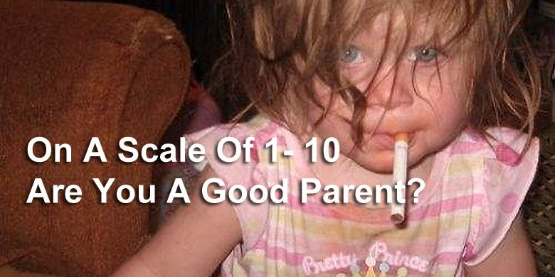 On A Scale Of 1- 10 – Are You A Good Parent? http://t.co/HyWLXT6H7a http://t.co/r4QdZgMn1t