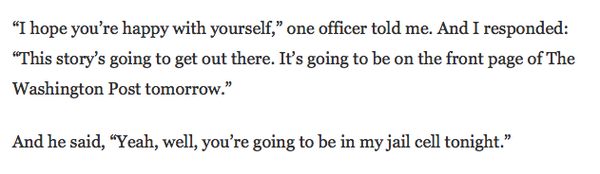 Jesus, this from @WesleyLowery's account of his arrest:  http://t.co/kTTstW6Z5C http://t.co/wU3rteYXu4