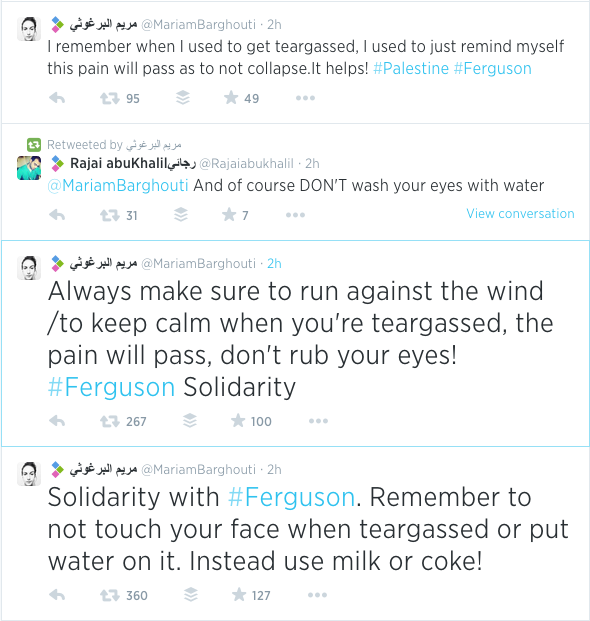 Amazing RT @grasswire: People in #Gaza tweeted advice on how to deal with tear gas to people in #Ferguson.  http://t.co/5ezsZ3QZB1