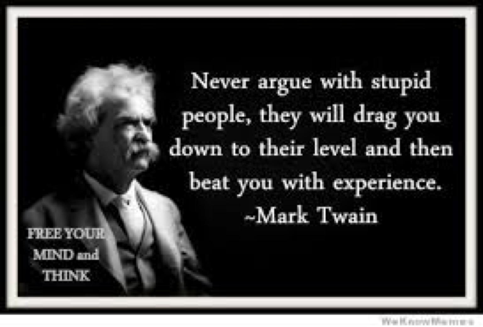 المستشار محمدالدهام On Twitter لا تجادل الجاهل او الاحمق او الغبي فهم سينزلون بك لمستواهم ثم سيهزمونك في تخصصهم وخبرتهم في الغباء او الحماقة Http T Co 3xavtpsxyc