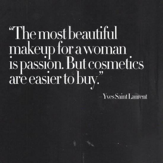 The most beautiful makeup is passion... http://t.co/XINe3Dacki